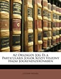 Az Országos Jog És a Particuláris Jogok Közti Viszony Hazai Jogrendszerünkben, Gusztáv Wenzel, 1149006196