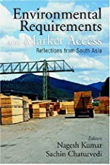 Environmental Requirements and Market Access: Reflections from South Asia (2007-04-01) Hardcover