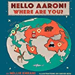 Hello Aaron! Where Are You? | Nellie Emrani