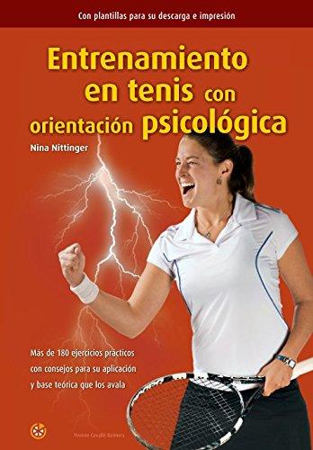 Entrenamiento en tenis con orientacion psicologica (Spanish Edition) [Nina Nittinger] (Tapa Blanda)