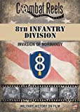 REMASTERED 8th Infantry Division: Invasion of Normandy: The D-Day Landings: US Army World War II Combat Film DVD Video