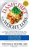 img - for The DASH Diet for Weight Loss: Lose Weight and Keep It Off--the Healthy Way--with America's Most Respected Diet by Thomas J. Moore (2013-12-31) book / textbook / text book
