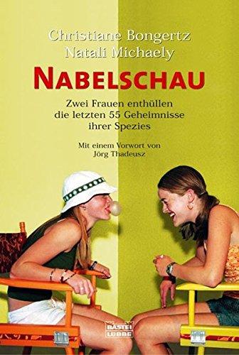 Nabelschau: Zwei Frauen enthüllen die letzten 55 Geheimnisse i (Sachbuch. Bastei Lübbe Taschenbücher)