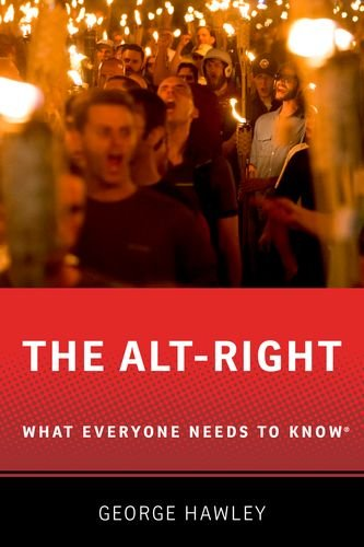 Book cover from The Alt-Right: What Everyone Needs to Know® by George Hawley