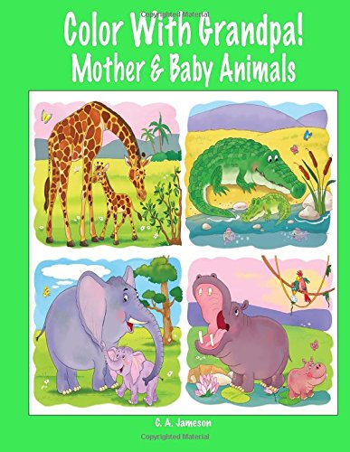 Color With Grandpa! Mother & Baby Animals