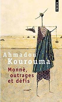 Monnè, outrages et défis par Kourouma