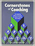 Cornerstones of Coaching: The Building Blocks of Success for Sport Coaches and Teams, Jon J. Hammermeister, Ph.D., 0976930358