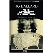 The Atrocity Exhibition: Annotated by Ballard, J. G. (2014) Paperback