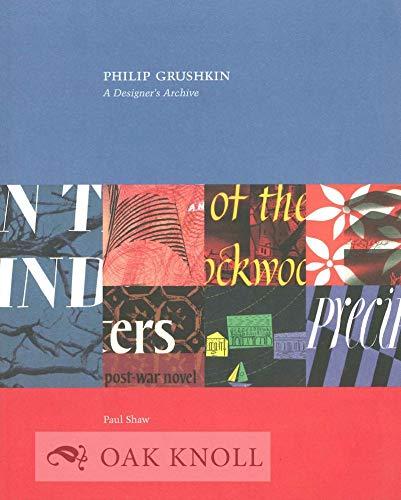 PHILIP GRUSHKIN: A DESIGNER'S ARCHIVE.