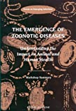 img - for The Emergence of Zoonotic Diseases: Understanding the Impact on Animal and Human Health - Workshop Summary book / textbook / text book