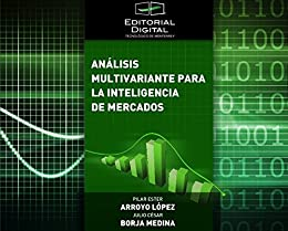 Análisis multivariante para la inteligencia de mercados (Spanish Edition) by [Arroyo López,