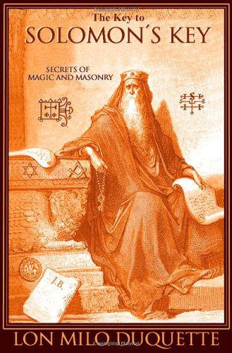 The Key to Solomon's Key: Secrets of Magic and Masonry