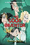 The Good Inventor, Charlotte Curley, 1477142673