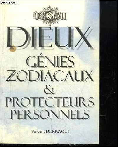 Téléchargement gratuit des livres complets Dieux : Génies zodiacaux et protecteurs personnels 2905732164 CHM by Vincent Derkaoui