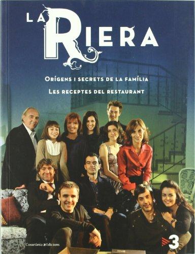 Descargar Libro La Riera: Orígens I Secrets De La Família. Les Receptes Del Restaurant. Autors Diversos