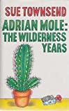 img - for Adrian Mole: The Wilderness Years book / textbook / text book