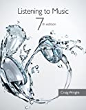 Listening to Music (with Introduction to Listening CD-ROM), Wright, Craig, 1133954723