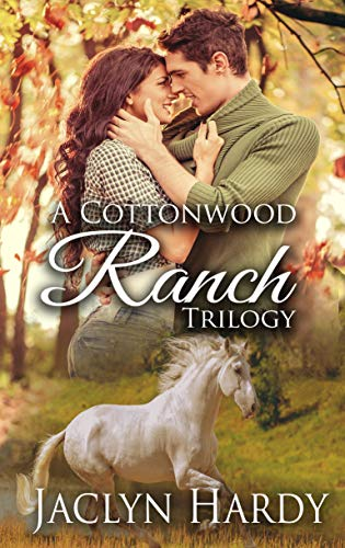 A Cottonwood Ranch Trilogy (A Cottonwood Ranch Romance Book 0) by [Hardy, Jaclyn]