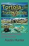 Tortola Travel Guide, British Virgin Island: Tortola Island Vacation and Honeymoon