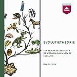 Evolutietheorie: Een hoorcollege over de mechanismen van de evolutie | Bas Haring