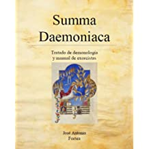 Summa Daemoniaca: Tratado de Demonología y Manual de Exorcistas (Spanish Edition) Jun 9, 2008