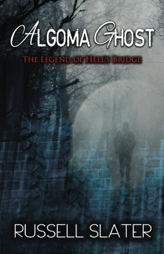 algoma-ghost-the-legend-of-hells-bridge
