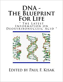 Dna the blueprint for life the latest information on dna the blueprint for life the latest information on deoxyribonucleic acid malvernweather Gallery