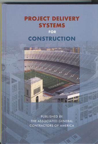 Project Delivery Systems for Construction (AGC Item# 2915)