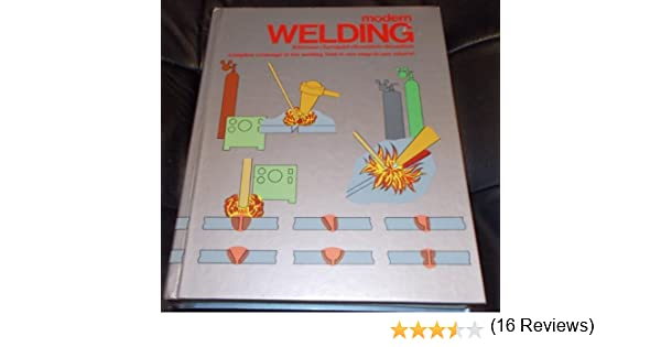 Modern Welding: Andrew D. Althouse; Editor-C.H. Turnquis ...