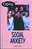 Coping with Social Anxiety, Heather Moehn, 0823933636