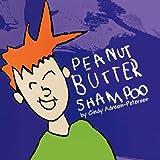 Peanut butter Shampoo, Cindy Adreon-Petersen, 1441503315