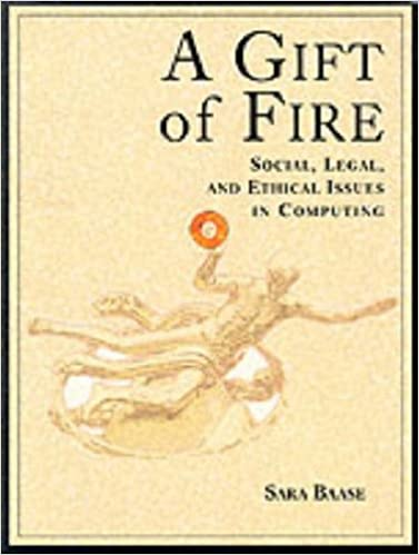 Buy A Gift of Fire: Social, Legal, and Ethical Issues in Computing ...