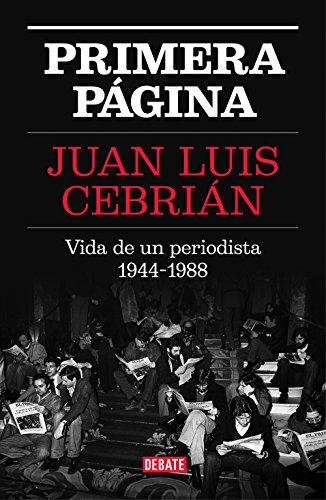 Primera página: Vida de un periodista 1944-1988 (Spanish Edition)