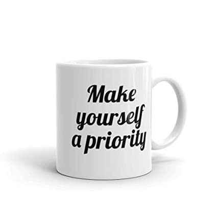 Amazon.com: Make Yourself A Priority Coffee Mug ...