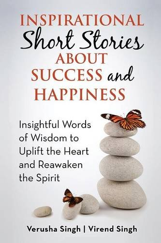Download Inspirational Short Stories About Success and Happiness: Insightful Words of Wisdom to Uplift the Heart and Reawaken the Spirit pdf epub