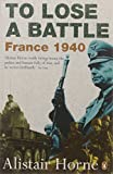 To Lose a Battle: France 1940