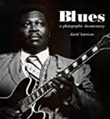 Blues: A Photographic Documentary