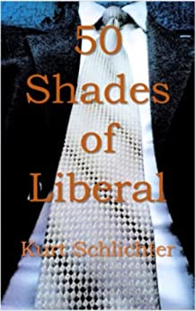 50 Shades Liberal Kurt Schlichter ebook