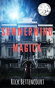 Summerwind Magick: Making Witches of Salem by [Bettencourt, Rick]