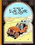 AU PAYS DE L'OR NOIR  (FAC-SIMILÉ COULEUR)