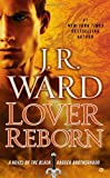download ebook by j.r. ward lover reborn: a novel of the black dagger brotherhood (reprint) [mass market paperback] pdf epub