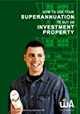 How To Use Your Superannuation To Buy An Investment Property