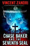 Chase Baker and the Seventh Seal (A Chase Baker Thriller Book 9): (A Chase Baker Thriller Book 9) (Volume 9)