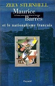 La France entre nationalisme et fascisme, tome 1 : Maurice Barrès et le nationalisme français par Zeev Sternhell