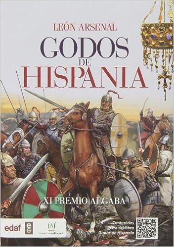 GODOS DE HISPANIA. XI PREMIO ALGABA Crónicas de la Historia: Amazon.es: León Arsenal: Libros