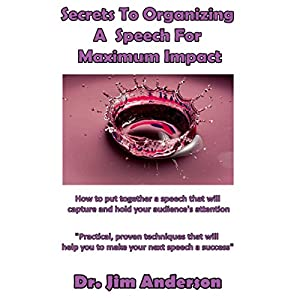 Secrets to Organizing a Speech for Maximum Impact Audiobook