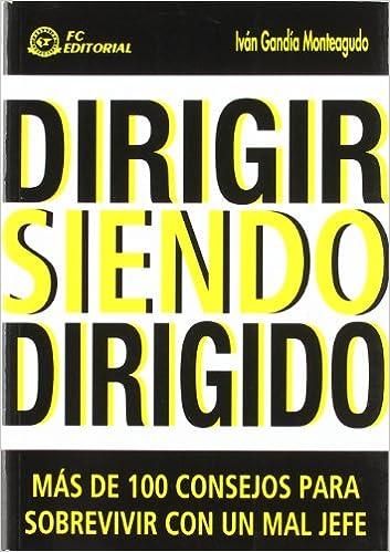 Dirigir siendo dirigido: Amazon.es: Iván Gandía Monteagudo ...
