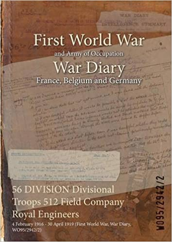 56 DIVISION Divisional Troops 512 Field Company Royal Engineers: 4 February 1916 - 30 April 1919 (First World War, War Diary, WO95/2942/2)