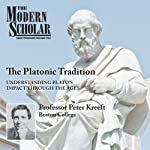 The Platonic Tradition | Professor Peter Kreeft
