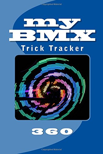 Download My BMX: Trick Tracker 360 (Cover Colors 360) (Volume 7) ebook